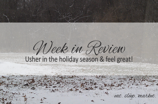 Week in Review - Ushering in the Holidays :: #EatSleepMarket