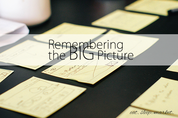 Remembering the Big Picture